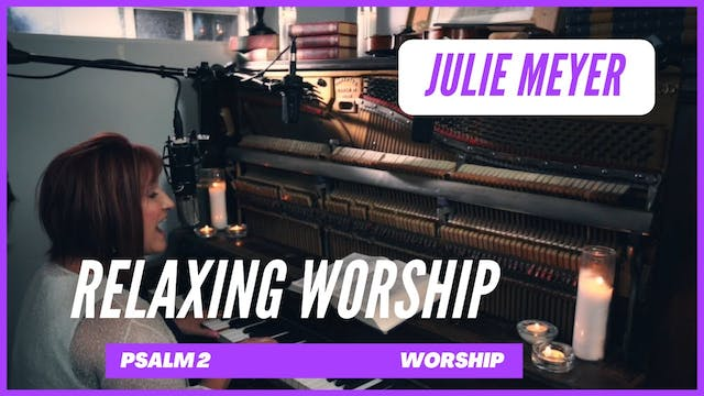 Relaxing Worship with Julie Meyer
