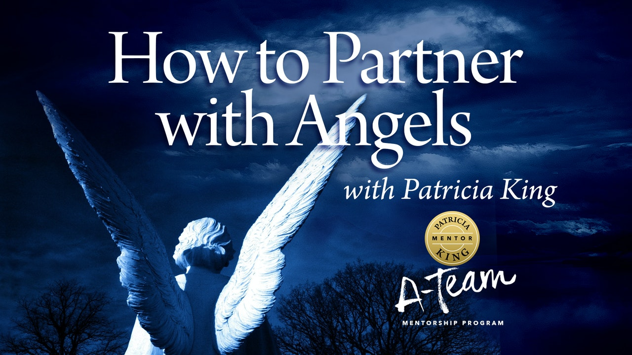 How to Partner with Angels - Patricia King