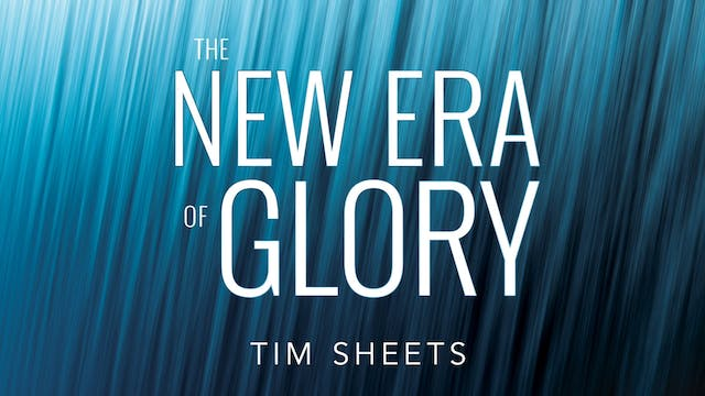 New Era of Glory - Session 10 - Tim S...