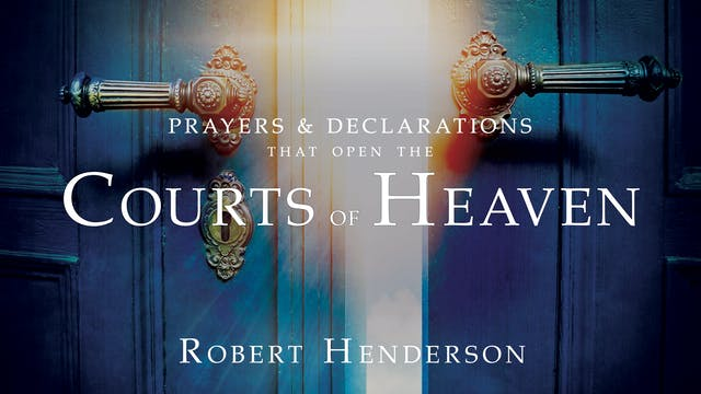 Prayers and Declaration in the Courts of Heaven
