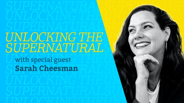 Episode 5: Unlocking the Supernatural with Sarah Cheesman