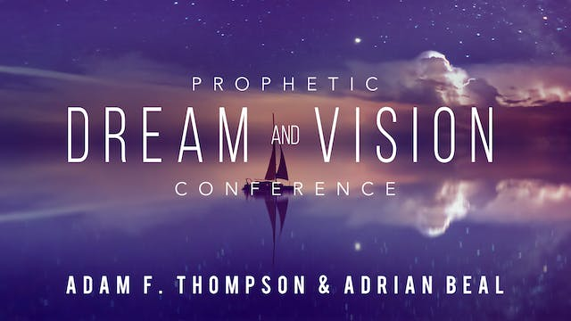 Prophetic Dreams and Visions Conference