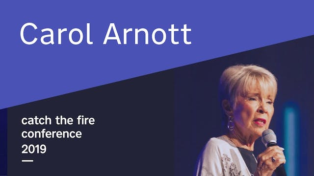 Carol Arnott - Catch The Fire Conference 2019 (Thursday Afternoon)