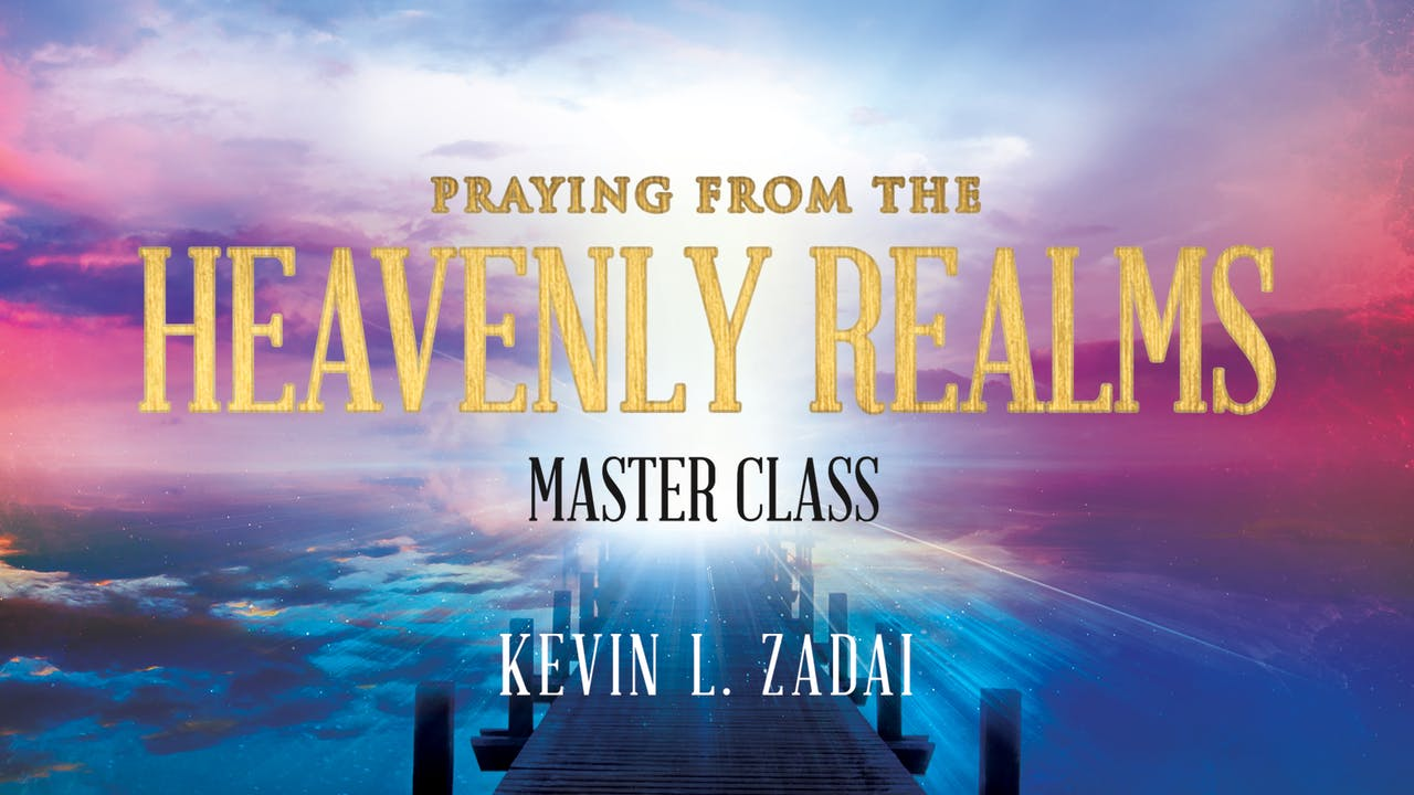 Praying From the Heavenly Realms Masterclass