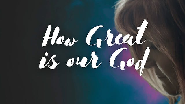 How Great is Our God (ft. Julie Meyer...