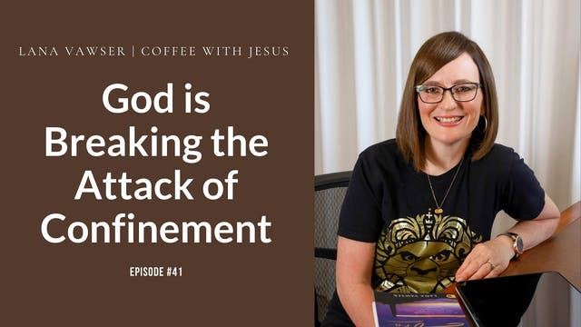 Coffee With Jesus #41 | Lana Vawser |...