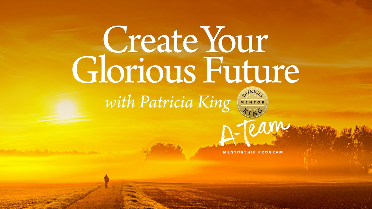 Create Your Glorious Future - Patricia King