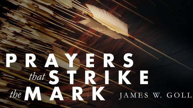 Prayers that Strike the Mark