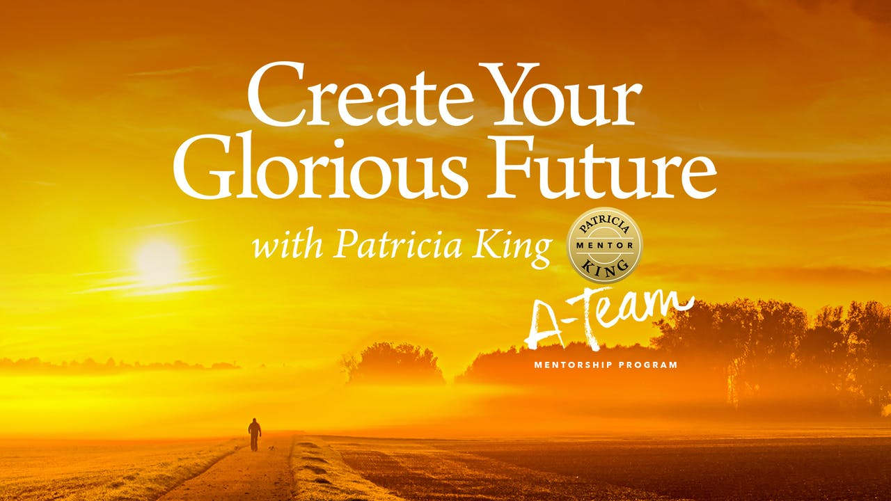 Create Your Glorious Future - Patricia King