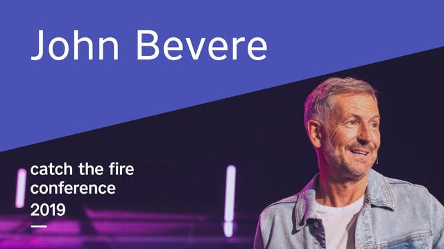 John Bevere - Catch The Fire Conferen...