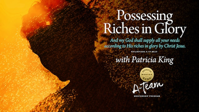 Possessing Riches in Glory - Session 4