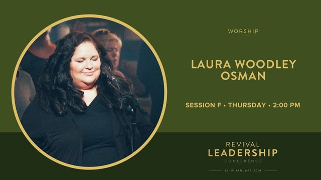 Worship with Laura Woodley Osman (Revival Leadership Conference 2018 -Session 6)