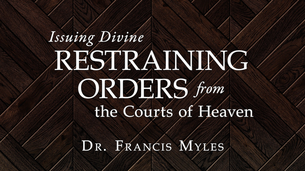 Issuing Divine Restraining Orders from the Courts of Heaven Masterclass