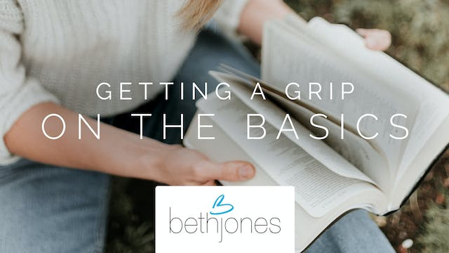 Getting A Grip On The Basics Ecourse