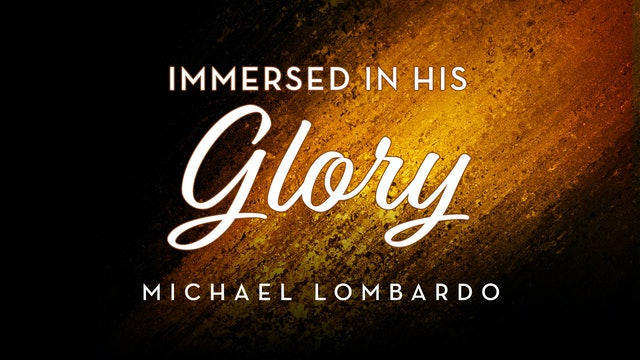 Immersed In His Glory Ecourse