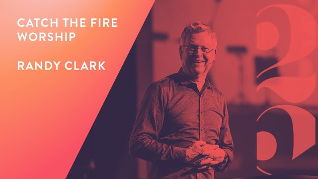 Randy Clark and Catch The Fire Worship - Revival 25 (Session 1)