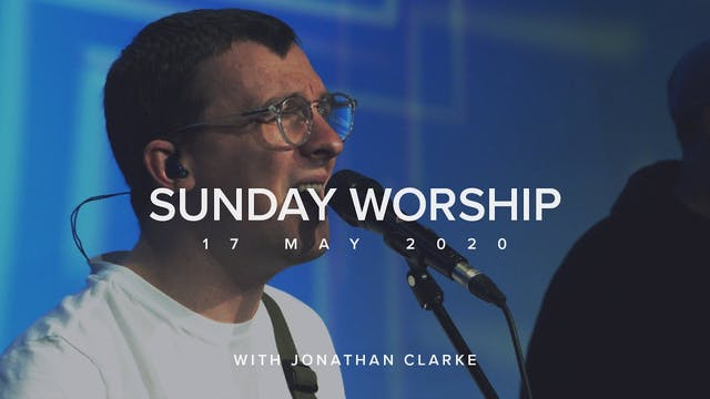 Live Worship - Jonathan Clarke (17 Ma...