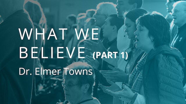 What We Believe Part 1