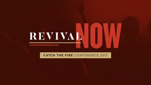 Catch The Fire Conference 2017 - Session 2 (Sermon) - Steve Long