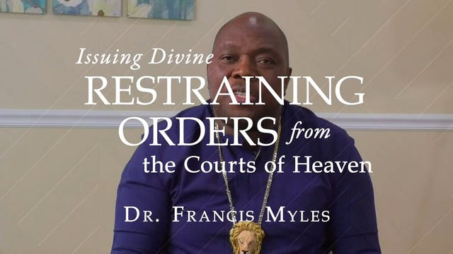 Session 9 - The Purpose of Divine Restraining Orders  - Issuing Divine Restraining Orders