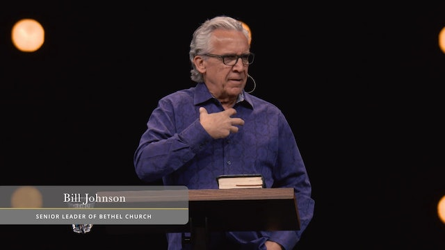 The Way of Life - Session 5 - Bill Johnson