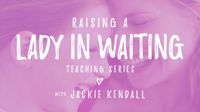Raising a Lady in Waiting Ecourse