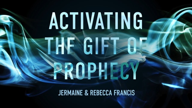 Activating the Gift of Prophecy Masterclass - Session 4 - Jermaine and Rebecca Francis