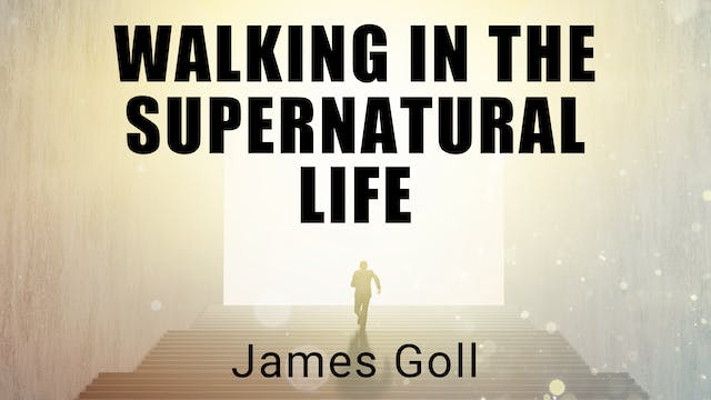 Walking in the Supernatural Life