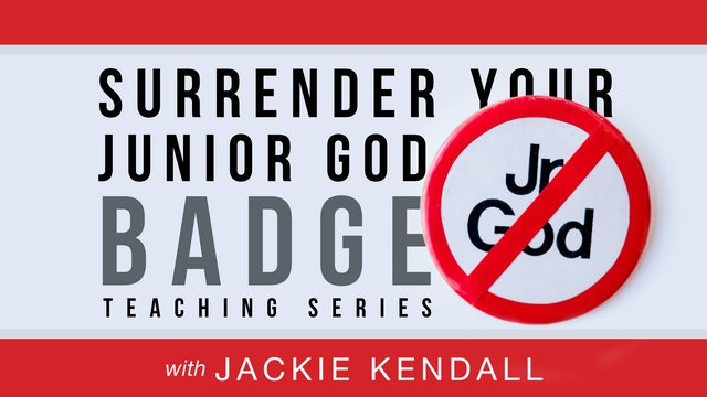 Surrender Your Jr God Badge