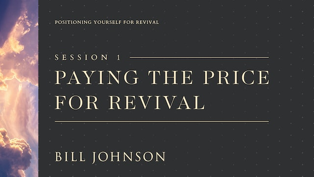 Paying the Price for Revival - Bill Johnson