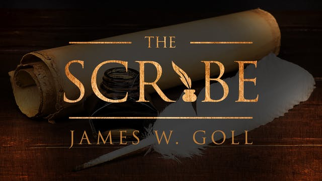 The Scribe - Session 6 - Receiving Revelation By Journaling