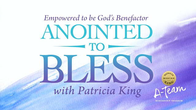 Anointed to Bless - Session 1