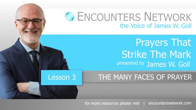 Prayers That Strike the Mark - The Many Faces of Prayer - James Goll