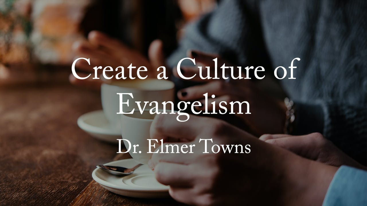 Creating A Culture Of Evangelism Ecourse