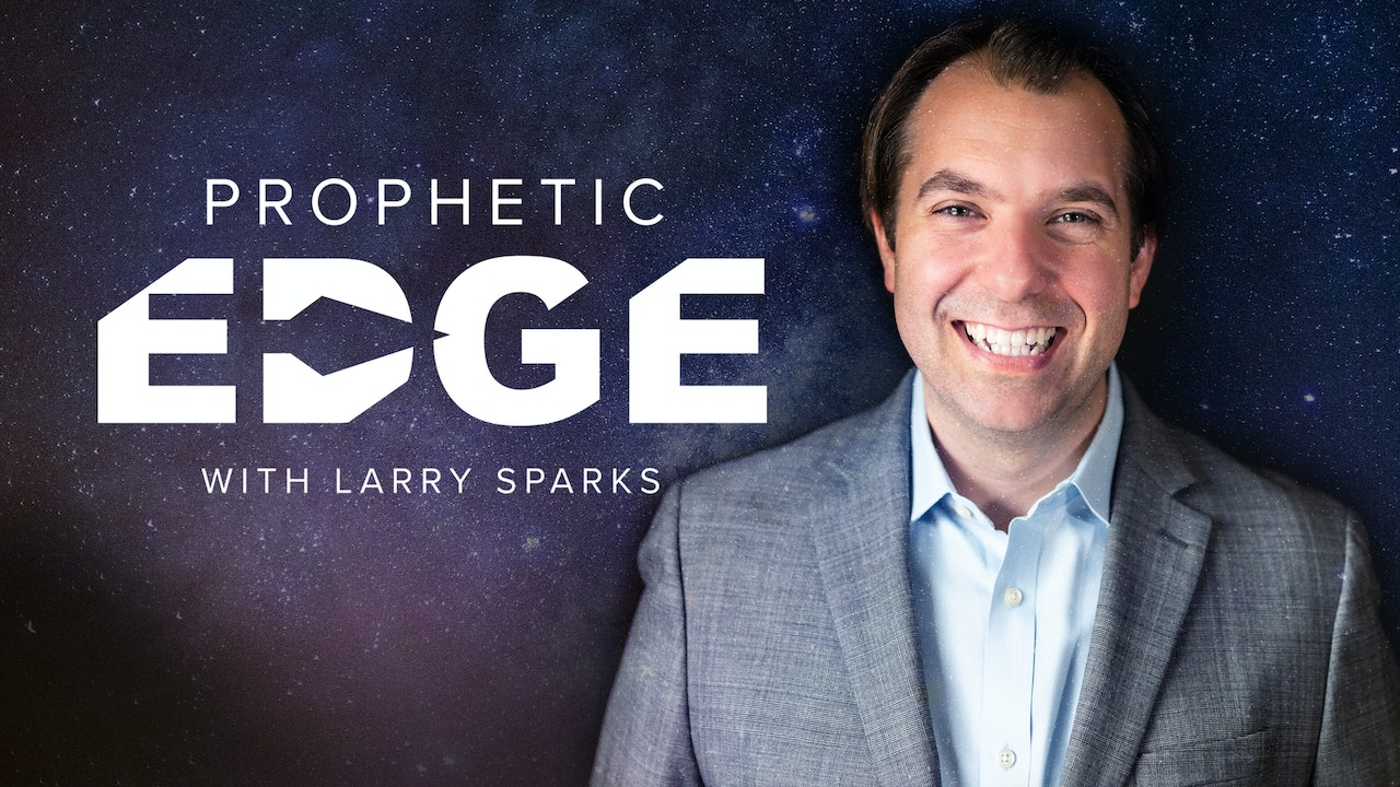 The Prophetic Edge with Larry Sparks