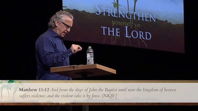 Strengthen Yourself In The Lord - Session 5 - Bill Johnson