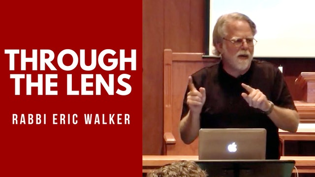 Through The Lens with Rabbi Eric Walker | Be Strong Be Strong Be Strengthened