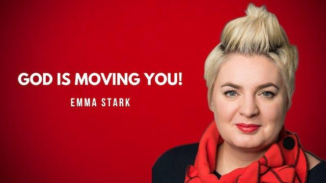 God Is Moving You!   Emma Stark