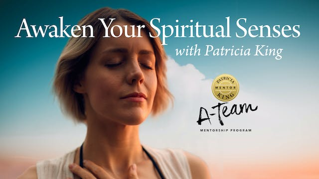 Awaken Your Spiritual Senses - Session 4