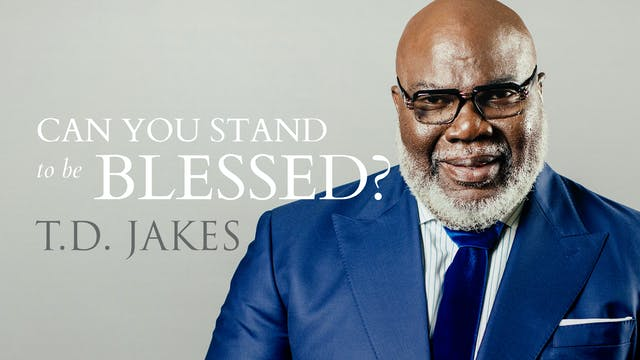 Bishop T.D. Jakes - Can You Stand to ...