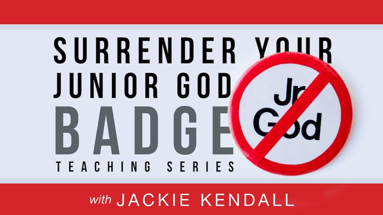 Surrender Your Jr God Badge Ecourse