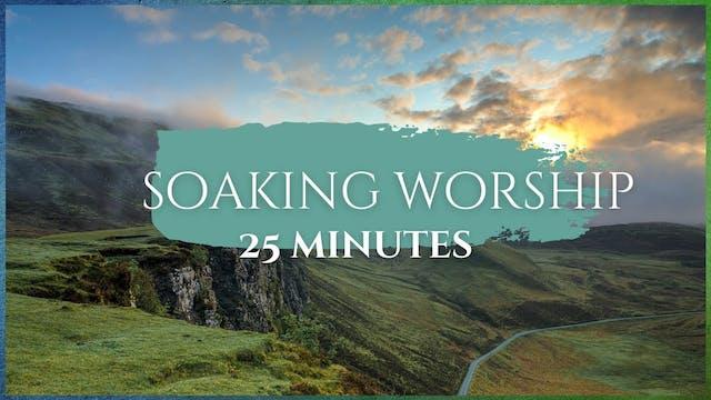 25 Minutes - Soaking Worship