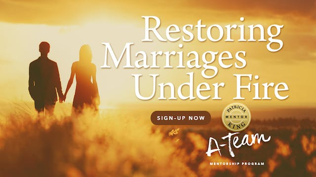Restoring Marriages Under Fire - Session 3
