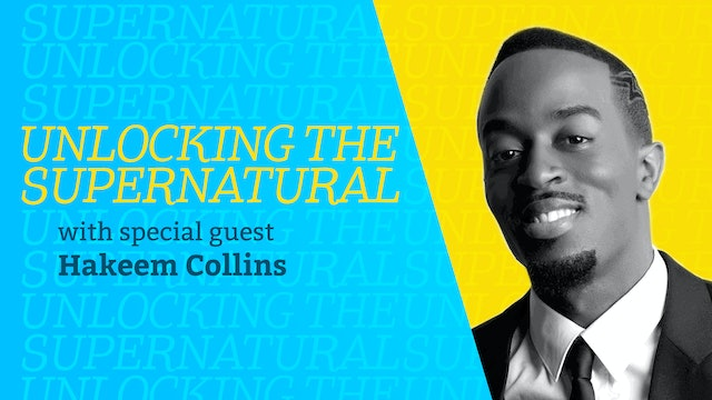 Episode 4: Unlocking the Supernatural with Hakeem Collins