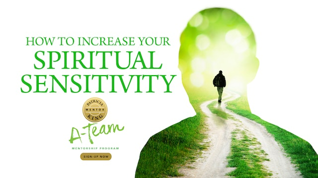 How to Increase Your Spiritual Sensitivity - Patricia King
