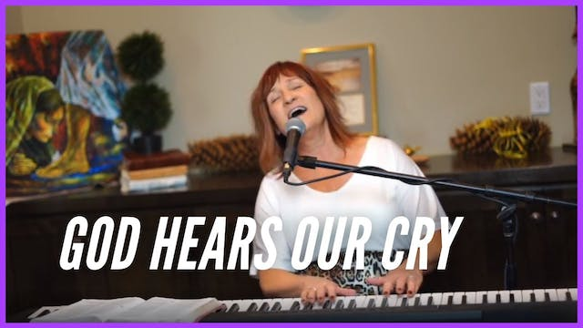God Hears Our Cry For Help  Prophetic...