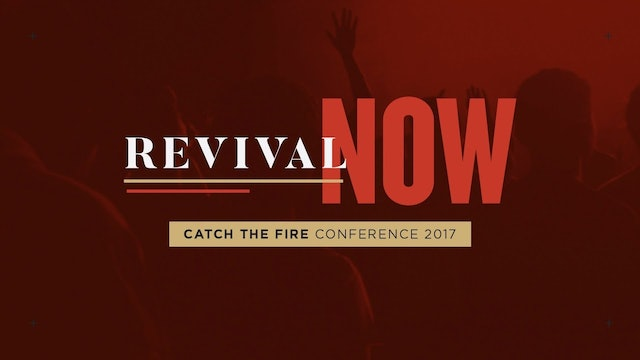 Catch The Fire Conference 2017 - Session 4 (Sermon) - John Arnott
