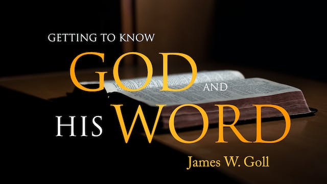 Getting to Know God and His Word