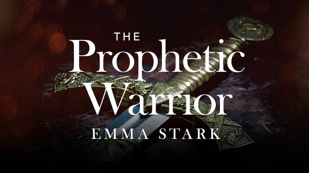 The Prophetic Warrior eCourse - Emma Stark