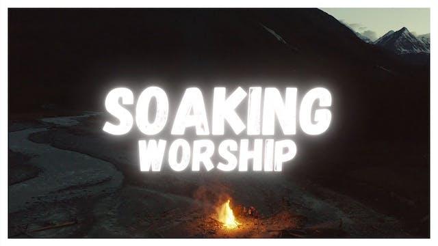 2 Hours - Soaking Worship